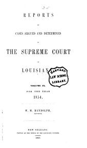 Reports of Cases Argued and Determined in the Supreme Court of Louisiana: Volume 9