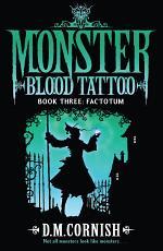 Monster Blood Tattoo: Factotum