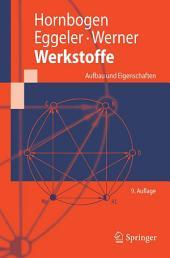 Werkstoffe: Aufbau und Eigenschaften von Keramik-, Metall-, Polymer- und Verbundwerkstoffen, Ausgabe 9