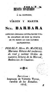 Devoto novenario á la gloriosa Vírgen y Martir Sta. Bárbara: especial abogada contra rayos y para alcanzar ...