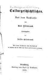 bd. Culturgeschichtliches. Hrsg. von Jessie Hillebrand. 1885