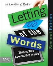 Letting Go of the Words: Writing Web Content that Works, Edition 2
