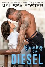 Running on Diesel (The Whiskeys: Dark Knights at Peaceful Harbor) Love in Bloom Steamy Contemporary Romance