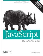 JavaScript: The Definitive Guide: The Definitive Guide, Edition 5