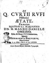 De Q. Curtii Rufi historici ætate præside rectore h.t. magnifico dn. m. magno Daniele Omeisio ethic. & eloqu. p.p. celeberrimo, disputabit Hermannus Breverus, Riga-Livonus d. 27 octobr, a.r.s. 1683