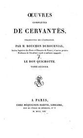 Oeuvres complètes ¬de ¬Cervantes: ¬Le don Quichotte : T. 2, Volume7