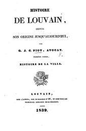 Histoire de Louvain, depuis son origine, etc