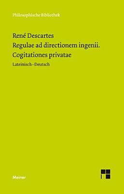 Regulae ad directionem ingenii  Cogitationes privatae PDF