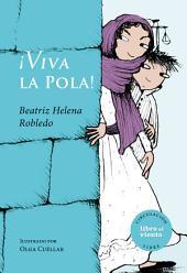 ¡Viva la Pola!: Biografía de Policarpa Salabarrieta