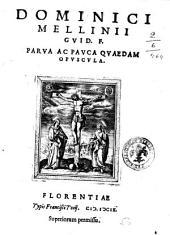 Domenici Mellinii Guid. f. Parua ac pauca quaedam opuscula