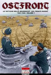 Ostfront 1: Le tattiche della Wehrmacht sul fronte russo, 1941-1945