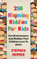 250 Rhyming Riddles for Kids