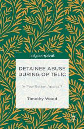 Detainee Abuse During Op TELIC: 'A Few Rotten Apples'?
