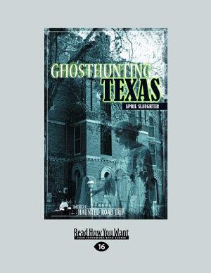 Ghosthunting Texas  Large Print 16pt  PDF