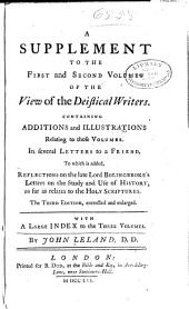 A view of the principal deistical writers that have appeared in England in the last and present century: with observations upon them, and some account of the answers that have been published against them. In several letters to a friend, Volume 1