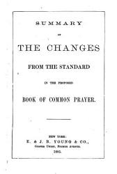 The Book Of Common Prayer And The Administration Of The Sacraments And Other Rites And Ceremonies Of The Church According To The Use Of The Protestant Episcopal Church In The United States Of America Book PDF