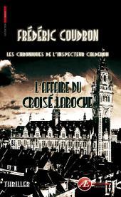 L'affaire Ducroisé-Laroche: Les chroniques de l'inspecteur Calderon