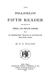 The Franklin Fifth Reader: For the Use of Public and Private Schools