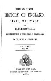 The cabinet history of England, civil, military and ecclesiastical: from the invasion by Julius Caesar to the year 1846, Volume 10