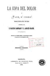 La Copa del dolor, ó, ¡Flor d'ivern!: drama en tres actos y en verso