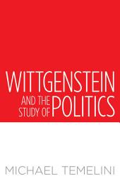 Wittgenstein and the Study of Politics