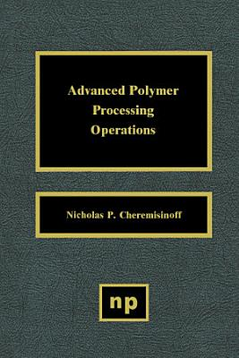 Advanced Polymer Processing Operations