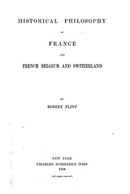 Historical Philosophy in France and French Belgium and Switzerland PDF