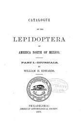 Catalogue of the Lepidoptera of America North of Mexico: Part I.--Diurnals, Volume 1