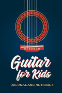 Guitar for Kids Journal and Notebook PDF