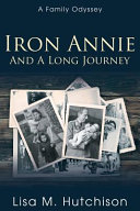 Iron Annie and a Long Journey  A Family Odyssey PDF