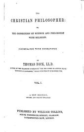 The Christian Philosopher, Or the Connection of Science and Philosophy with Religion