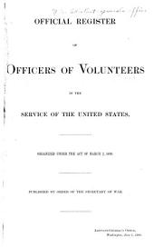 Official Register of Officers of Volunteers in the Service of the United States: Organized Under the Act of March 2, 1899