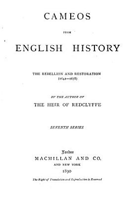 Cameos from English History      The Rebellion and Restoration  1642 1678  PDF
