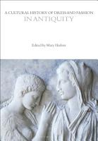A Cultural History of Dress and Fashion in Antiquity PDF