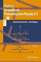 Grundkurs Theoretische Physik 5/1: Quantenmechanik - Grundlagen, Ausgabe 7