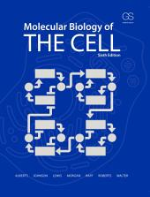 Molecular Biology of the Cell: Edition 6