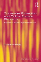 Consumer Protection and Online Auction Platforms: Towards a Safer Legal Framework