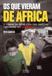 Os Que Vieram de África