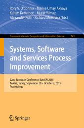 Systems, Software and Services Process Improvement: 22nd European Conference, EuroSPI 2015, Ankara, Turkey, September 30 -- October 2, 2015. Proceedings