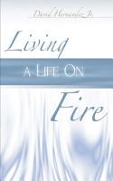 Living a Life on Fire PDF