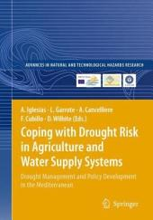 Coping with Drought Risk in Agriculture and Water Supply Systems: Drought Management and Policy Development in the Mediterranean