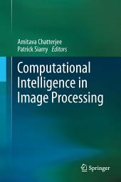 Computational Intelligence in Image Processing
