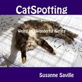 Catspotting: Weird and Wonderful Kitties
