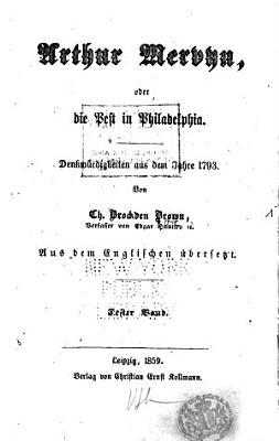 Arthur Mervyn  oder  Die Pest in Philadelphia PDF