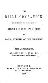 The Bible Companion: Designed for the Assistance of Bible Classes, Families, and Young Students of the Scriptures