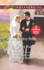 High Country Bride   A Man Most Worthy PDF