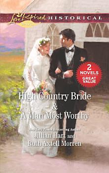 High Country Bride   A Man Most Worthy PDF