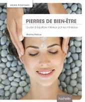 Pierres de bien-être: Guide d'équilibre intérieur par les minéraux