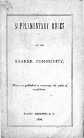 Supplementary Rules of the Shaker Community: These are Published to Encourage the Spirit of Carefulness