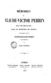 Mémoríes de Claude Victor Perrin: mís en ordre par son fils ainé Vìctor Françoìs Perrìn